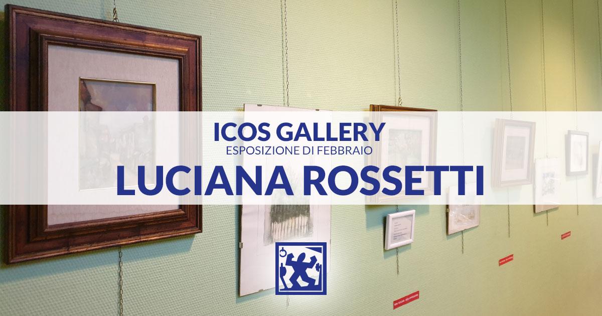 IcosGallery-Febbraio-Luciana-Rossetti